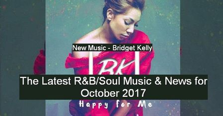 The Latest R&B Soul Music and News for November 2017 - Undergroundfile